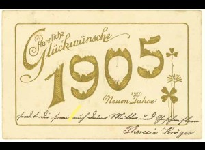 AK Glückliches Neujahr 1905 Golddruck Prägedruck (2960