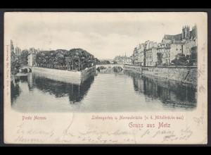 AK Erhabene Prägung Gruss aus Metz Ponte Moreau 1900 (12389